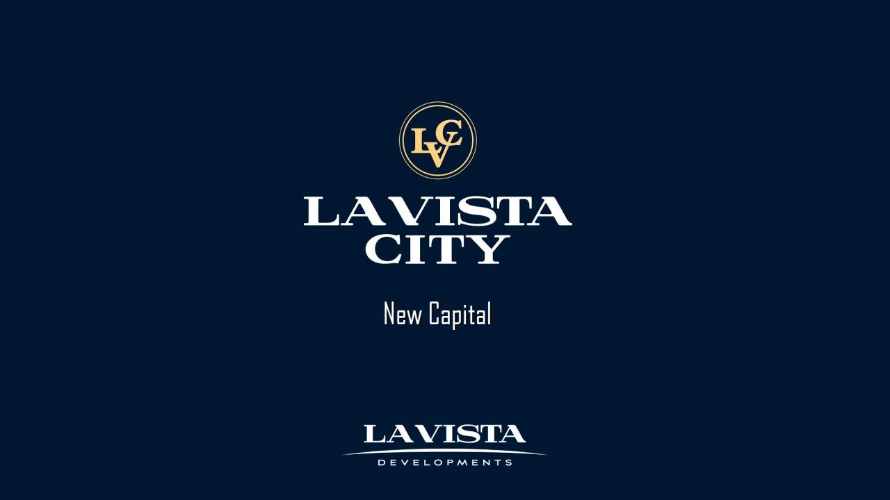 كمبوند لافيستا سيتى العاصمة الإدارية lavista city new capital